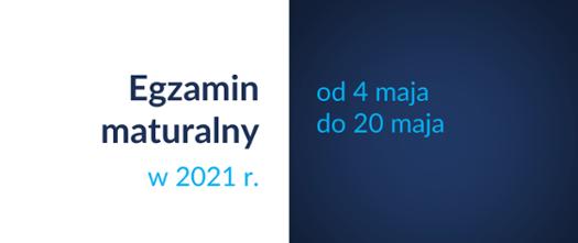 Informacje o egzaminie maturalnym 2021 r.